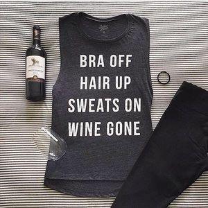 Bra Off Hair Up Sweats On Wine Gone Muscle Tee